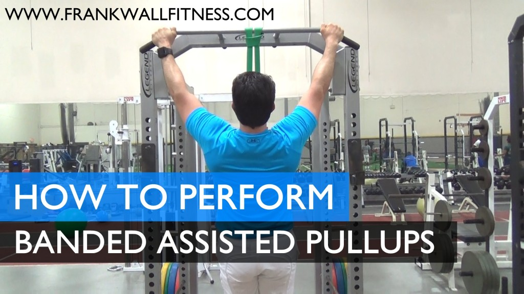 Perform Banded Assisted Pullups